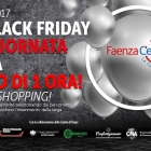Venerdi 24 novembre 2017 e' Black Friday in centro a Faenza